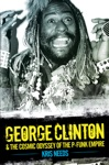 George Clinton  The Cosmic Odyssey Of The P-Funk Empire