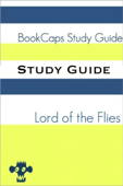 Study Guide - Lord of the Flies (BookCaps Study Guide)