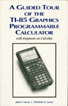A Guided Tour Of The TI-85 Graphics Programmable Calculator