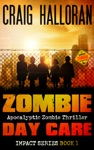 Zombie Day Care Impact Series - Book 1