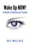 Wake Up  Now  A Book Of Universal Truths
