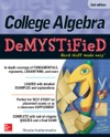 College Algebra DeMYSTiFieD 2nd Edition