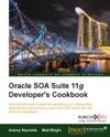 Oracle SOA Suite 11g Developers Cookbook