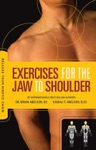 Release Your Kinetic Chain With Exercises For The Jaw To Shoulder