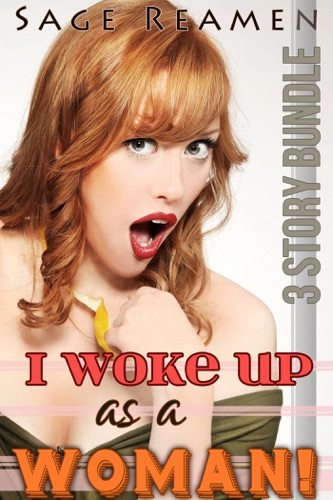 I Woke Up as a Woman - A 3-Book Gender Swapping Bundle Waking up a Woman 4