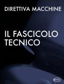 Il Fascicolo Tecnico Direttiva macchine