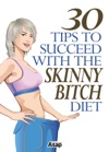 30 Tips To Succeed With The Skinny Bitch Diet
