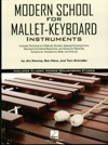 Modern School For Mallet-Keyboard Instruments Music Instruction