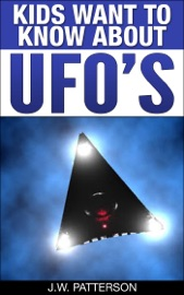 KIDS WANT TO KNOW ABOUT UFOS