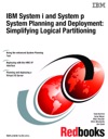 IBM System I And System PSystem Planning And DeploymentSimplifying Logical Partitioning