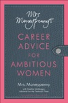 Mrs Moneypennys Career Advice For Ambitious Women