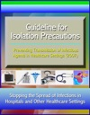 Guideline For Isolation Precautions Preventing Transmission Of Infectious Agents In Healthcare Settings 2007 - Stopping The Spread Of Infections