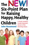 The New Six-Point Plan For Raising Happy Healthy Children