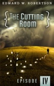 The Cutting Room: Episode IV