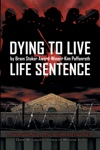Dying To Live Life Sentence Book 2