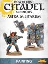 How To Paint Citadel Miniatures Astra Militarum