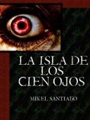 Mikel Santiago - La Isla de los Cien Ojos portada