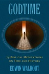 GodTime 75 Biblical Meditations On Time And History