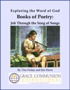 Exploring The Word Of God Books Of Poetry Job Through Song Of Songs