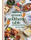 Southern Living Around The Southern Table
