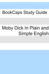 Moby Dick In Plain And Simple English