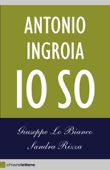 Antonio Ingroia. Io so