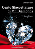 Cento Sfaccettature di Mr. Diamonds - vol. 2: Smagliante