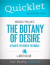 Quicklet On Michael Pollans The Botany Of Desire CliffNotes-like Summary Analysis And Review