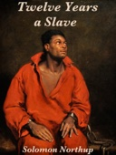Twelve Years a Slave - Solomon Northup & Abraham Lincoln Cover Art