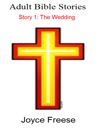 Adult Bible Stories Story 1 The Wedding Rehearsal For Life