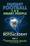 Fantasy Football For Smart People Lessons From RotoAcademy Volume 20