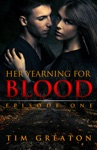 Her Yearning For Blood Episode One