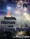 Smoke Mirrors And Deep Space