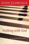 John Eldredge - Walking with God artwork