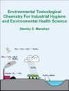 Environmental Toxicological Chemistry For Industrial Hygiene And Environmental Health Science