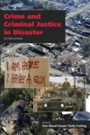 Crime And Criminal Justice In Disaster Second Edition