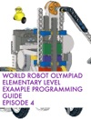 World Robot Olympiad Elementary Level Example Programming Guide  Episode 4