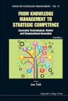 From Knowledge Management To Strategic CompetenceAssessing Technological Market And Organisational Innovation -3rd Edition