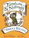 Tumtum  Nutmeg The Great Escape
