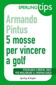 5 mosse per vincere a golf - Sperling Tips