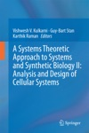 A Systems Theoretic Approach To Systems And Synthetic Biology II Analysis And Design Of Cellular Systems