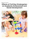 Effects Of Full-Day Kindergarten On Academic Achievement And Social Development