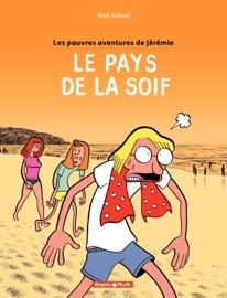 LES PAUVRES AVENTURES DE JéRéMIE  - TOME 2 – LE PAYS DE LA SOIF