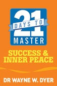 Wayne W. Dyer - 21 Days to Master Success and Inner Peace  artwork