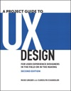 Project Guide To UX Design A For User Experience Designers In The Field Or In The Making 2e