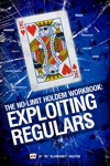 The No-Limit Holdem Workbook Exploiting Regulars
