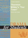 A Study Guide For Thornton Wilders Our Town