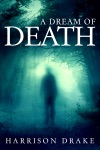 A Dream Of Death Detective Lincoln Munroe Book 1