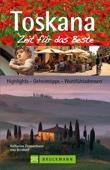 Reiseführer Toskana - Zeit für das Beste: Highlights und Wohlfühladressen