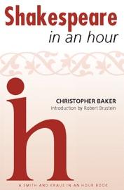 Shakespeare in an Hour - Christopher Baker Book